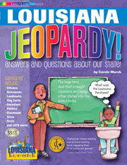 Louisiana Jeopardy!: Answers & Questions About Our State!