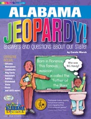 Alabama Jeopardy!: Answers & Questions About Our State!