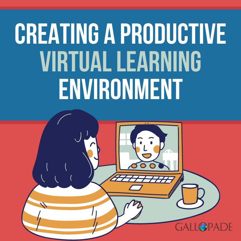 Creating a Productive Virtual Learning Environment